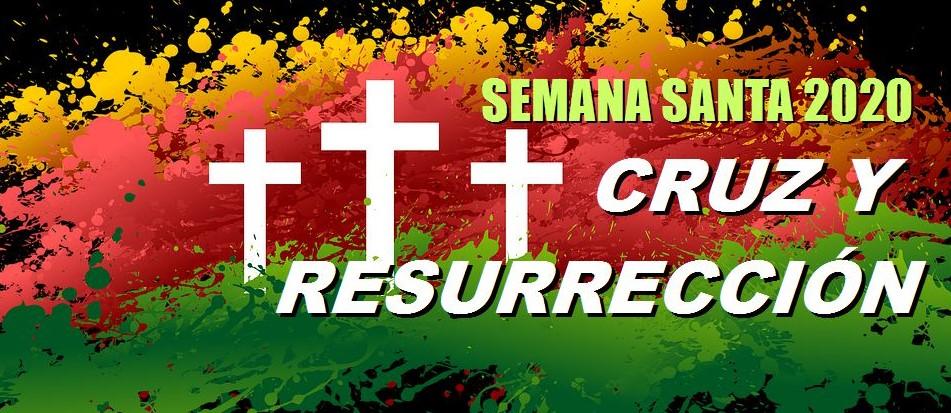 Semana Santa, Cruz y Resurrección