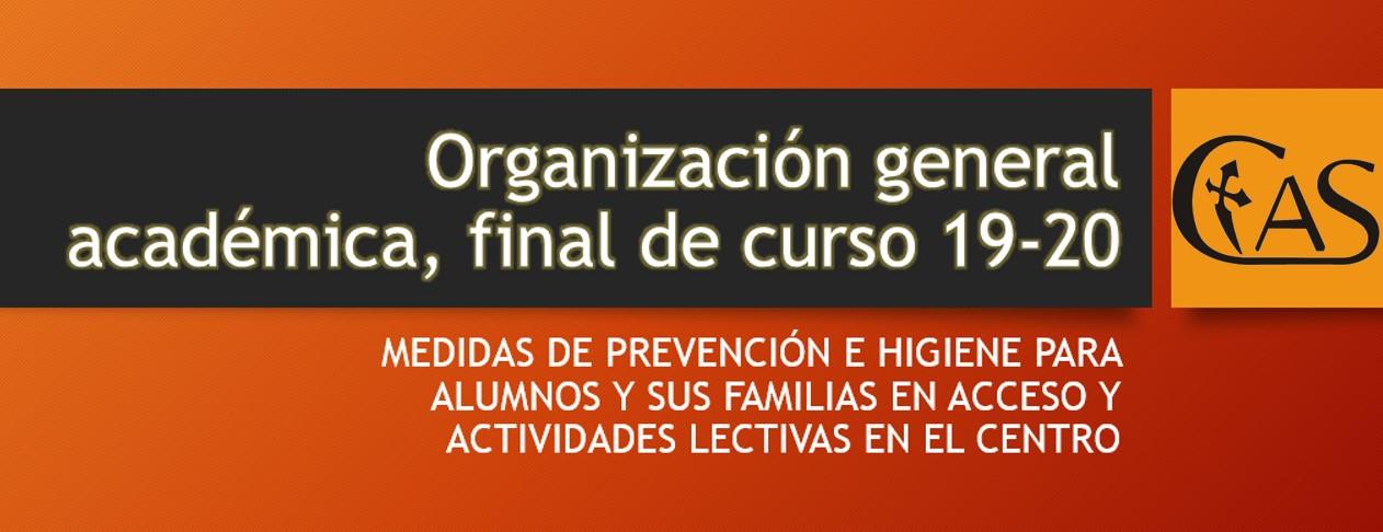 Organización académica general final de curso 19-20 y medidas de prevención e higiene para alumnos en formación presencial
