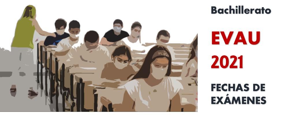 Fechas de realización de la Evaluación de Bachillerato para el Acceso a la Universidad 2021