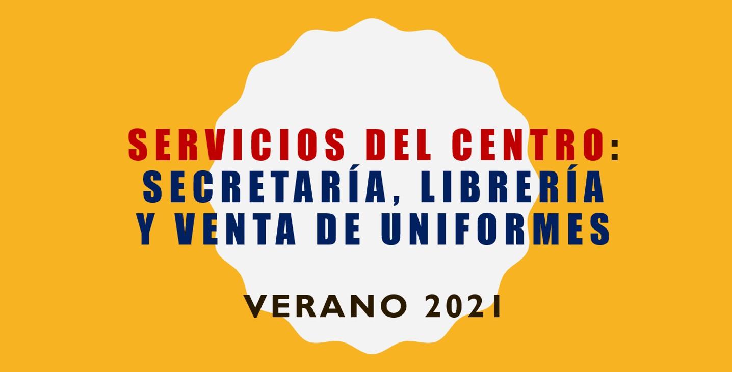 Servicios del centro en verano 2021: Secretaría, Librería y venta de Uniformes